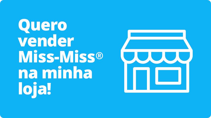 Quero vender Miss-Miss na minha loja!