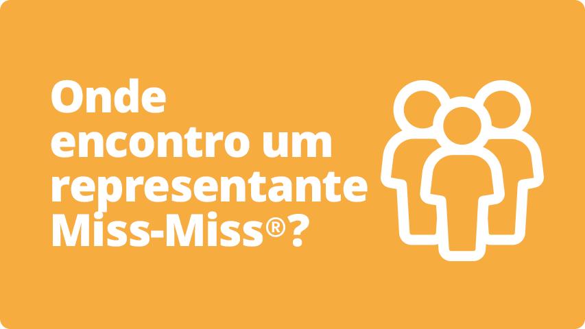 Onde encontro um Representante Miss-Miss?